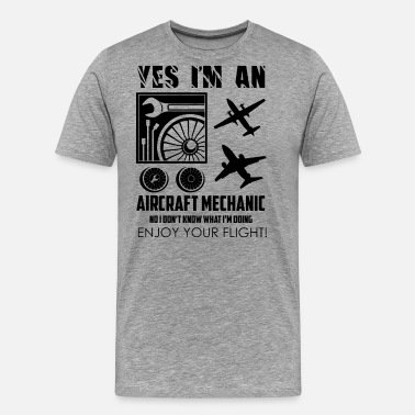 Auto Mechanic I Am An Aircraft Mechanic Shirt - Men's Premium T-Shirt