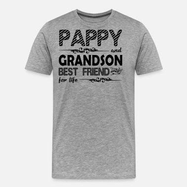 Grandsons Pappy And Grandson Best Friend For Life Shirt - Men's Premium T-Shirt