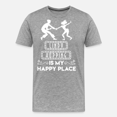 Lindy Hop Lindy Hopping is My Happy Place - Men's Premium T-Shirt