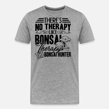 Bonsai Bonsai Therapy Shirt - Men's Premium T-Shirt