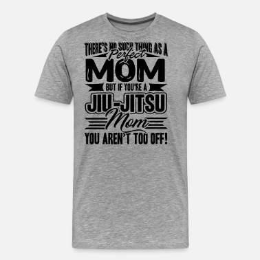 Jiu Jitsu Mom Jiu Jitsu Mom Shirt - Men's Premium T-Shirt