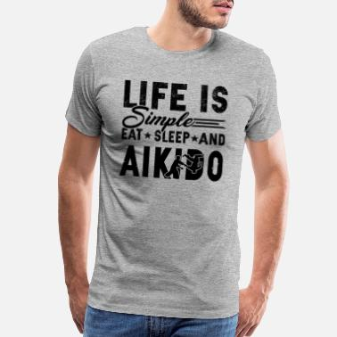 Aikido Eat Sleep And Aikido Shirt - Men's Premium T-Shirt