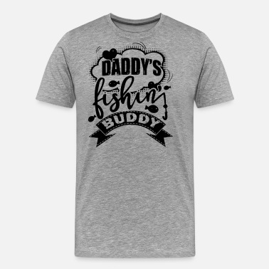 Daddys Fishing Buddy Daddy's Fishing Buddy Shirt - Men's Premium T-Shirt