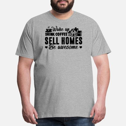 ae123d39682 ... Real Estate Agent Shirt - Men s Premium T-Shirt. Do you want to edit  the design