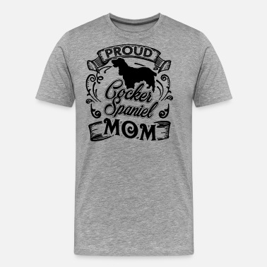 Cocker Spaniel Mom Cocker Spaniel Mom Shirt - Men's Premium T-Shirt