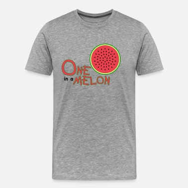 One Of A Kind ONE in a MELON 1 - Men's Premium T-Shirt