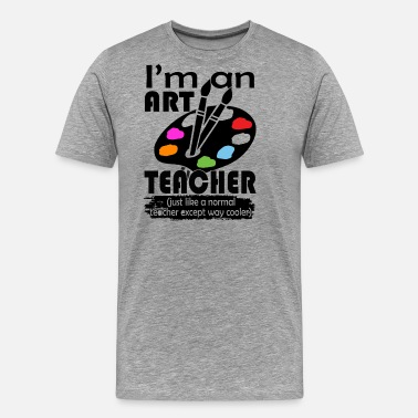 Art Teacher Art Teacher Shirts - Men's Premium T-Shirt