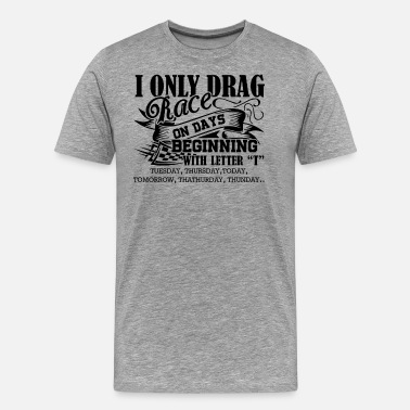Drag Racing Vintage Funny Drag Racing Shirt - Men's Premium T-Shirt