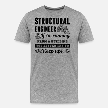 Structural Engineer Funny Funny Structural Engineer Shirt - Men's Premium T-Shirt