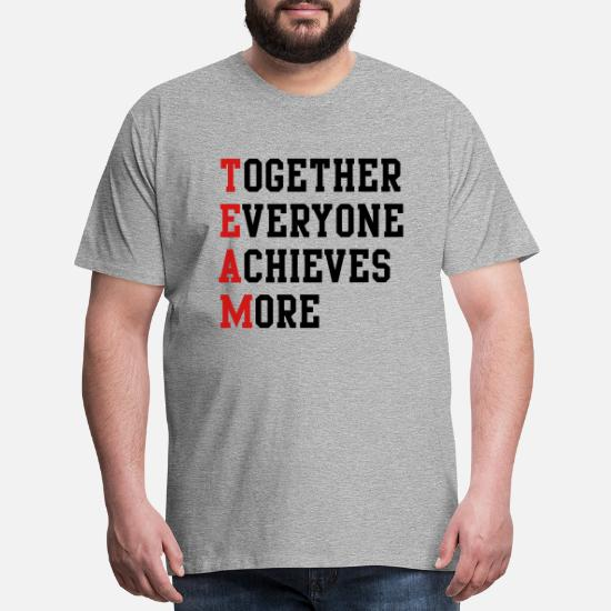 4cc767d574c3 Team T-Shirts - Together Everyone Achieves More - Men's Premium T-Shirt  heather. Customize