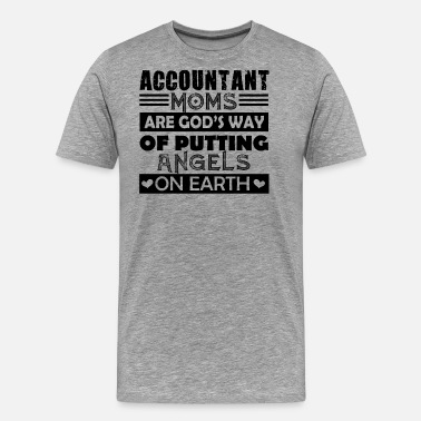 Accountant Mom Accountant Moms Shirt - Men's Premium T-Shirt