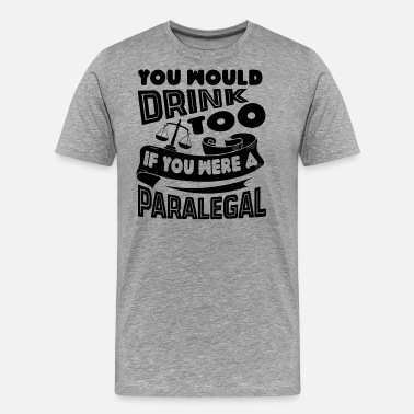 Paralegals Paralegal - Men's Premium T-Shirt