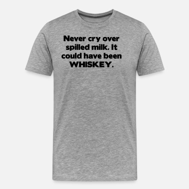 Could Have it could have been whiskey - Men's Premium T-Shirt