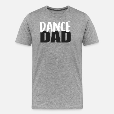 Dad Dancing Dance DAD - Men's Premium T-Shirt