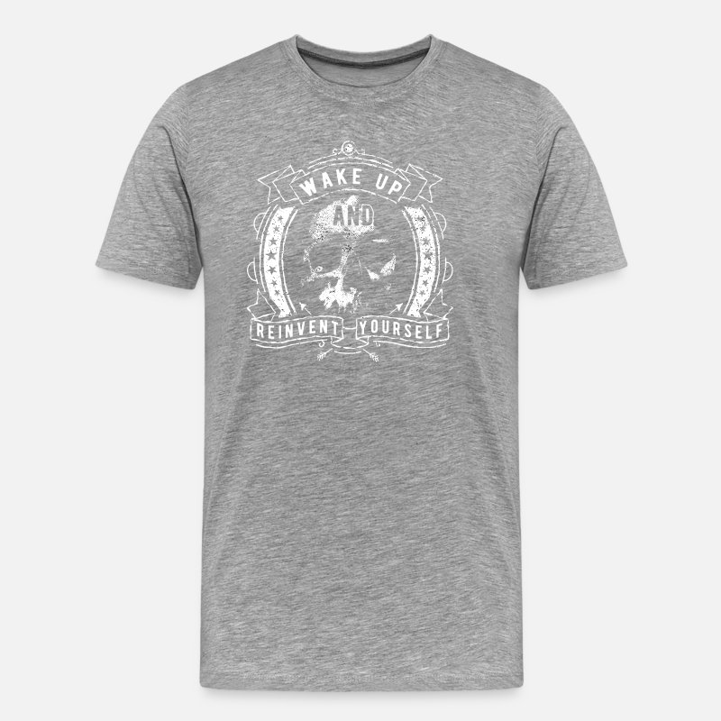 New T-Shirts - Wake Up And Reinvent Yourself - Men's Premium T-Shirt heather gray