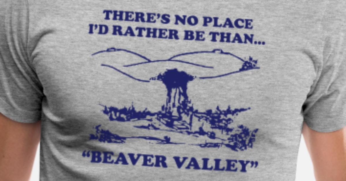 b83f5a56 Men's Premium T-ShirtBeaver Valley T Shirt Funny T Shirts There s No