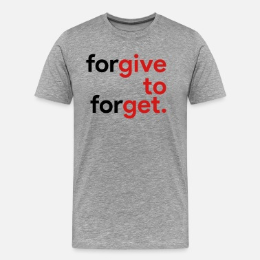 Forgiveness Forget quotes of life - Men's Premium T-Shirt