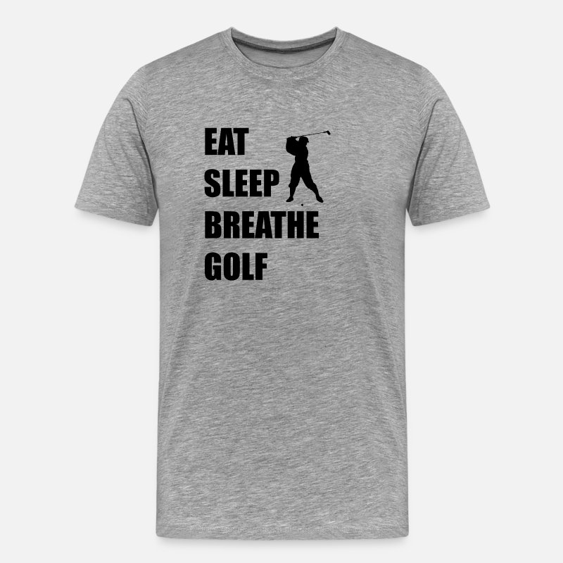 Golf T-Shirts - Eat Sleep Breathe Golf - Men's Premium T-Shirt heather gray