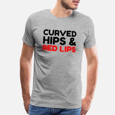 Sexy Red Lips Curved Hips Red Hips Quote - Men's Premium T-Shirt