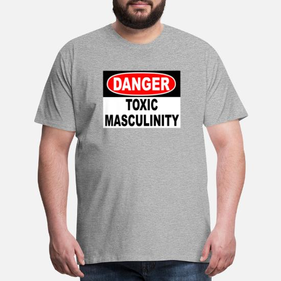 Danger Toxic Masculinity Men's Premium T-Shirt   Spreadshirt