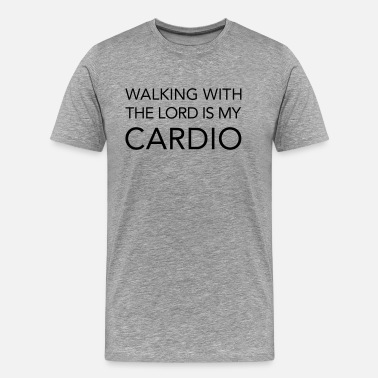 My God Is An Awesome God Walking with The Lord is my cardio - Men's Premium T-Shirt