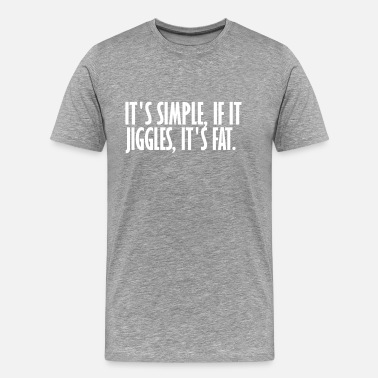 Jiggle if it jiggles its fat - Men's Premium T-Shirt