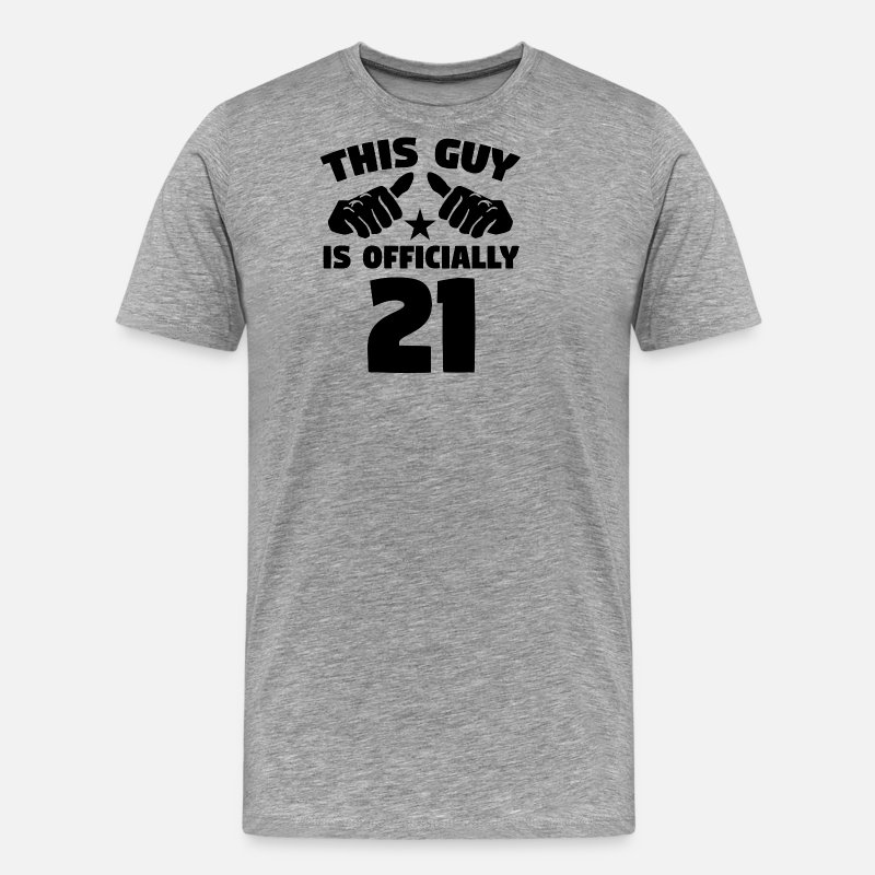 21st Birthday T-Shirts - This Guy Is Officially 21 Years Old 21st Birthday - Men's Premium T-Shirt heather gray