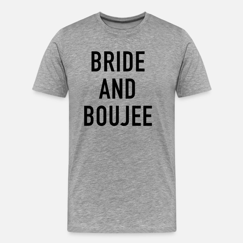Bride T-Shirts - Bride and Boujee - Men's Premium T-Shirt heather gray