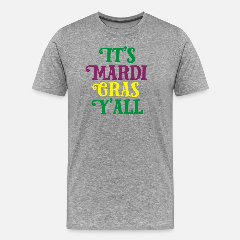 Funny T-Shirts - It s Mardi Gras Y all - Men's Premium T-Shirt heather gray