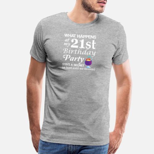 What Happens At 21st Birthday Party Secret Mens Premium T Shirt