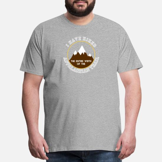 03ced301 Men's Premium T-ShirtI Hiked The Entire Width Of The Appalachian Trail