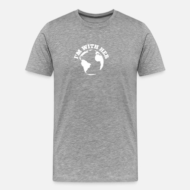 Travel Themed I'm With Her gift for Earth Lovers - Men's Premium T-Shirt