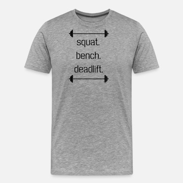 Uncut Powerlifting Barbell Gym Squat Deadlift Benchpress - Men's Premium T-Shirt