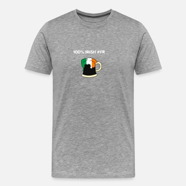 100 Percent Irish Funny 100 % Percent Irish FR Gift for Ireland - Men's Premium T-Shirt