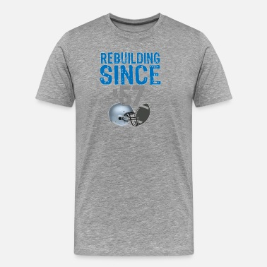 Detroit Funny Rebuilding detroit Football since 1957 - Men's Premium T-Shirt