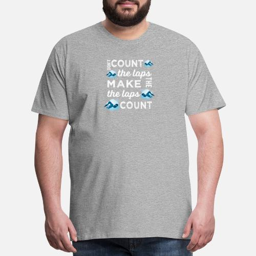 Premium Swimming Don/'t Count The Laps Make Standard Standard Unisex T-shirt