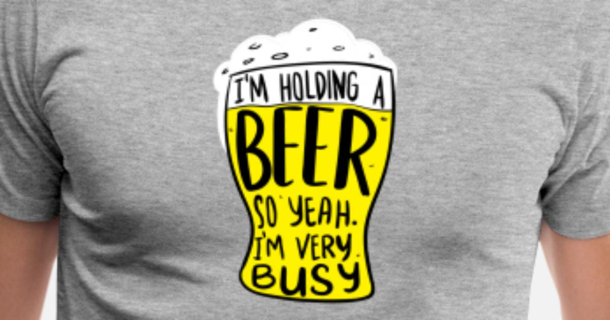 90fb2ce1 Funny beer drinking shirts for beer lovers Men's Premium T-Shirt ...