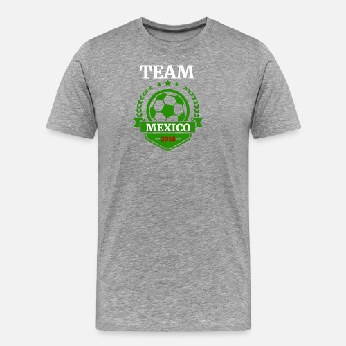Men s Premium T-ShirtTeam Mexico world Soccer Cup Russia 2018 fan art df73a9e42