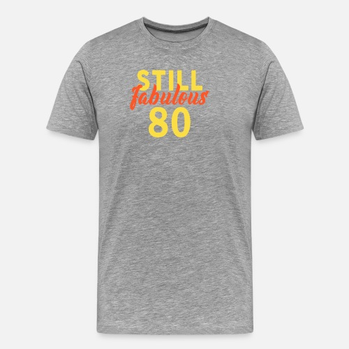 Mens Premium T Shirt80th Birthday Funny 80 Year Old Gift