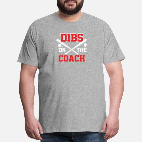 0681efc59d2 Dibs on the Coach T shirts Men s Premium T-Shirt