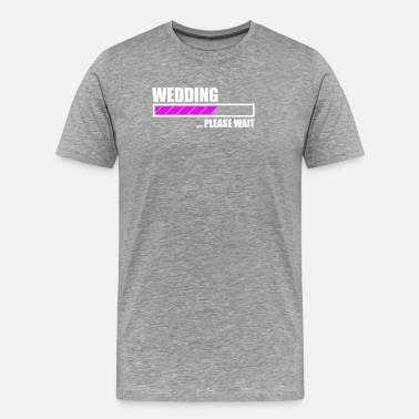 Wedding Loading Wedding Loading - Men's Premium T-Shirt