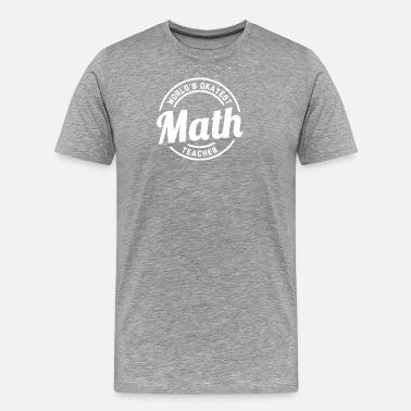Mathieu World's Okayest Math - Men's Premium T-Shirt