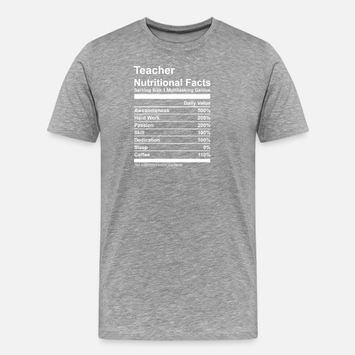 780f9eca1 Teacher Nutritional Facts By Funny Tshirt Designs Spreadshirt