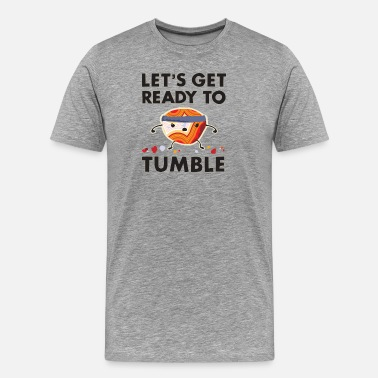Rock Collector Let's Get Ready to Tumble - Men's Premium T-Shirt