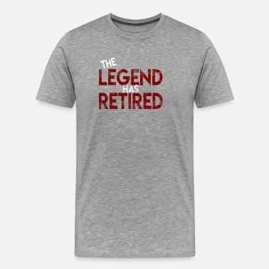 Legend Has Retired The legend has retired Funny retirement - Men's Premium T-Shirt