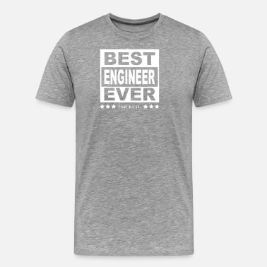 Best Engineer Best Engineer Ever Tee For Engineers - Men's Premium T-Shirt