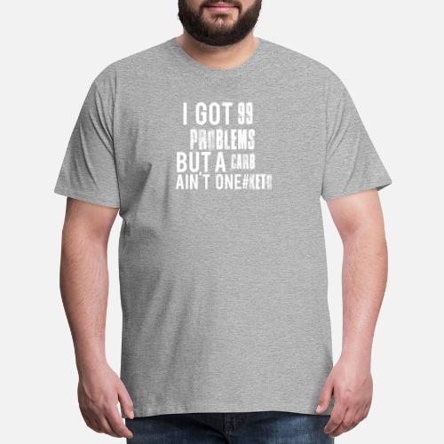 f6a24d2c5af3e2 Funny Animals T-Shirts - 99 Problems Carb Aint One Funny Low Carb KETO  Diet. Do you want to edit the design