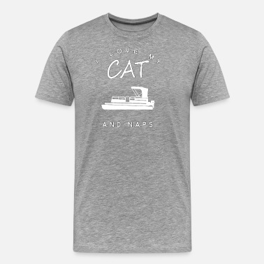 I Love My Boat I Love My Cat Pontoon Boats And Naps - Men's Premium T-Shirt