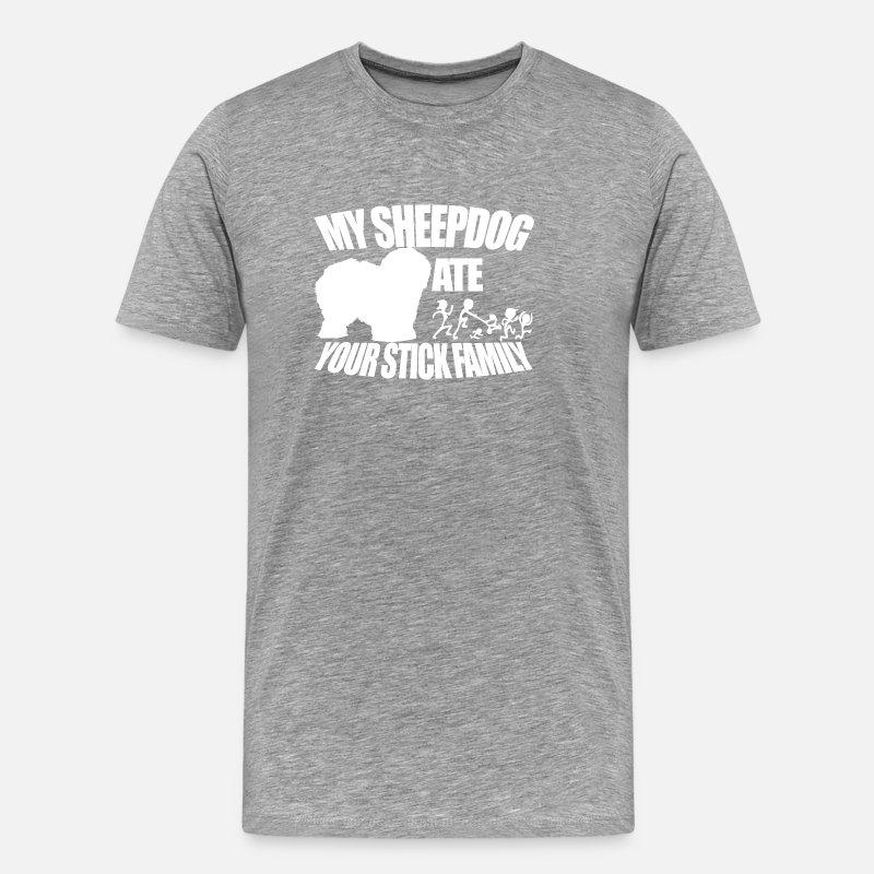 Old English Sheepdog Ate Your Stick Family Men S Premium T Shirt