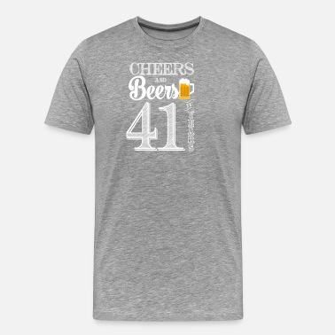 For The 41 Year Old Cheers and Beers To 41 Years - Men's Premium T-Shirt